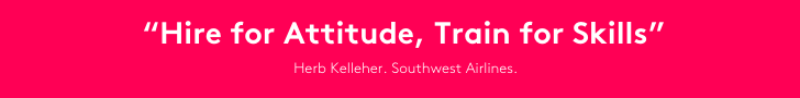"""""""Hire for Attitude, Train for Skills"""" Herb Kelleher. Southwest Airlines. Typsy"""