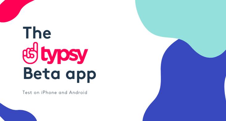 The Typsy Beta app (5)